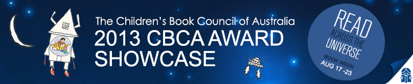 Children's Book Council of Australia Award Showcase 2013 (CBCA)